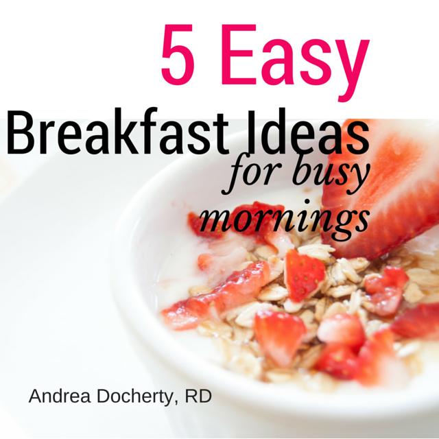 5 Easy Breakfast Ideas for Busy Mornings