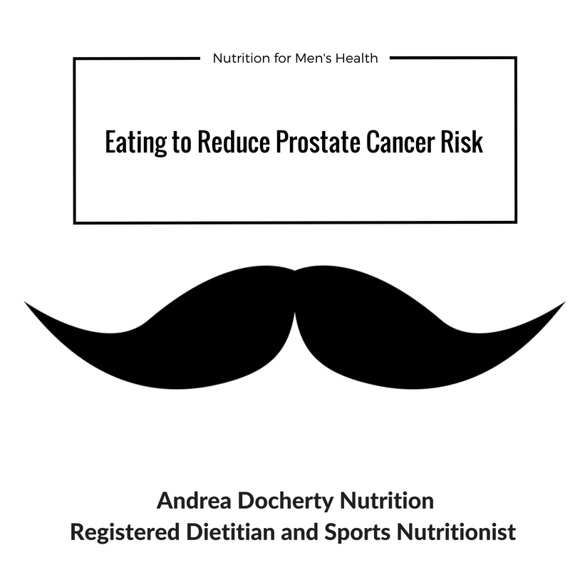 Movember & Men's Health: Nutrition to Reduce Prostate Cancer Risk